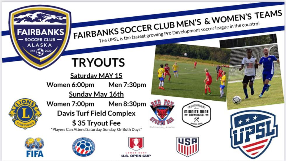 Men's and Women's tryouts for Fairbanks Soccer Club are on May 15th and 16th.